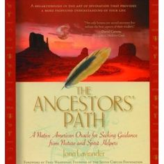 The Ancestors' Path: A Native American Oracle for Seeking Guidance from Nature and Spirit Helpers