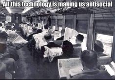All this technology is making us antisocial. :)