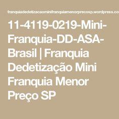 11-4119-0219-Mini-Franquia-DD-ASA-Brasil   Franquia Dedetização Mini Franquia Menor Preço SP