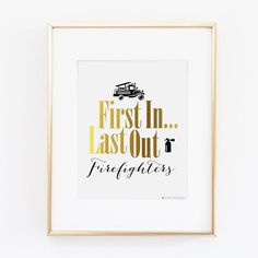 Firefighter Decor | First In Last Out | Firefighter Wife | Firefighter Gift