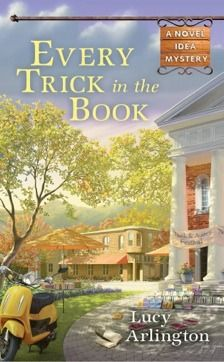 Every Trick in the Book (A Novel Idea Mystery, #2)  gave this one a 4/5 - really enjoy Lucy Arlington!