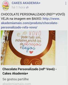CHOCOLATE PERSONALIZADO (REFª VOVÓ) VEJA na imagem em BAIXO: http://www.akademiamais.com/produto/chocolate-personalizado-refa-vovo/