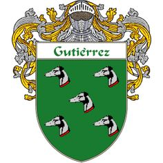 Gutierrez Coat of Arms   http://spanishcoatofarms.com/ has a wide variety of products with your Hispanic surname with your coat of arms/family crest, flags and national symbols from Mexico, Peurto Rico, Cuba and many more available upon request.