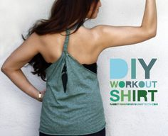 Workout Shirt This is one of the more popular DIY workout projects online today. Why? Because it's clever and Catherine is an inspiration when it comes to eating healthy and loving your body.
