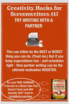 "Creativity Hack for Screenwriters No.17: Try Writing With a Partner...(Grab a FREE copy of ""5 Secrets to a Movie Idea That Doesn't Suck (and Will Actually Sell)"" by heading over to http://scriptbully.com/idea) #scriptbully"