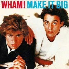 "#181. ""Make It Big""  ***  Wham!  (1984)"