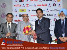 It is a moment of pride for #ACET, as we welcome Dr. Rajneesh Arora, #Former #Vice #Chancellor of #PTU as the #Managing #Director of #ACET.