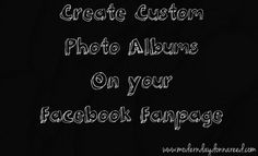 Creating and Customizing Photo Albums on Your Facebook Fanpage |Confessions of a Stay-At-Home Mom