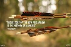 The history of the bow and arrow is the history of mankind -- archery quotes