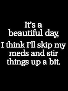 Me errr'day!..