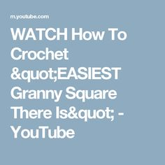"""WATCH How To Crochet """"EASIEST Granny Square There Is"""" - YouTube"""