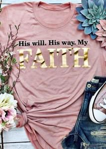 1cf93fcc42d 2018 His Will His Way My Faith Female T-Shirt Pink Femme Ladies Tops Tee.  Gold PrintT Shirt CostumesCasual ShirtsTee ShirtsTeesPrinted ShortsSleeve  ...