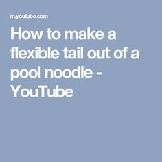 How to make a flexible tail out of a pool noodle - YouTube