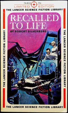 Recalled to Life by Robert Silverberg 1962. Cover by Ed Emshwiller.