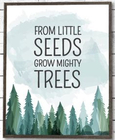 From Little Seeds Grow Mighty Trees // Gender Neutral Printable // Girl Nursery // Boy Nursery // Woodlands Nursery // Farmhouse Print Studio