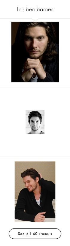 """fc;; ben barnes"" by andsunshine ❤ liked on Polyvore featuring benbarnes, faceclaim, ben barnes, pics, people, guys, pictures, boys, models and backgrounds"
