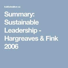 Summary: Sustainable Leadership - Hargreaves & Fink 2006