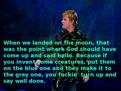 Eddie Izzard, on god.  He's amazing.