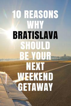 10 Reasons why you should choose Bratislava as your next weekend getaway - travel hacks