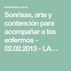 Sonrisas, arte y contención para acompañar a los enfermos - 02.02.2013 - LA…