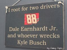 Dale Earnhardt Jr versus Kyle Busch Nascar Driver Sign
