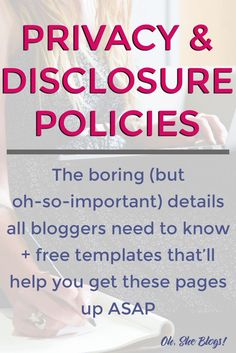 Privacy and Disclosure Policies: All the rules that bloggers need to know | Oh, She Blogs!