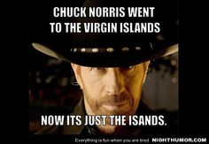 Chuck Norris Went To The Virgin Islands