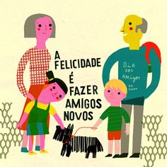 HAPPINESS IS TO MAKE NEW FRIENDS, Illustrated by Madalena Matoso
