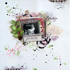 Passion Scrapbook Layout - with Gypsy Moments mixed media layout - Mixing It Up With Canvas Corp! | Scrap n' Art Online Magazine - Information. Inspiration. Education. Since 2008.
