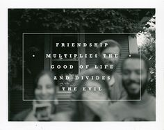 Absolutely. There's nothing quite like a great friend. I treasure each of mine.