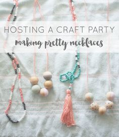 Hey Love Designs | Host a Craft Party & Make Pretty Necklaces
