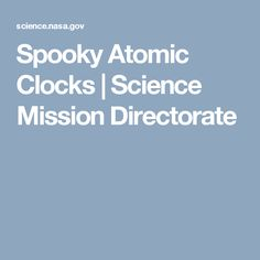 Spooky Atomic Clocks | Science Mission Directorate