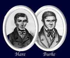 William Burke & William Hare were Irish immigrants living in Edinburgh who in 1828, were accused of killing 16 people(although it is thought it could be more) over the course of a year. They would sell their cadavers for dissection but when they were arrested each blamed each other, eventually Burke was hanged in 1829 but Hare managed to get off and escaped down to England.