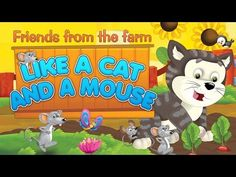 Fairy Tale for children - Like a Cat and a Mouse - Friends from the farm