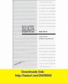 Dialogues (French Edition) (9782906724242) Jean Genet , ISBN-10: 2906724246  , ISBN-13: 978-2906724242 ,  , tutorials , pdf , ebook , torrent , downloads , rapidshare , filesonic , hotfile , megaupload , fileserve