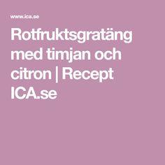 Rotfruktsgratäng med timjan och citron | Recept ICA.se