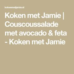Koken met Jamie | Couscoussalade met avocado & feta - Koken met Jamie Vegas, Avocado, Food, Lawyer, Essen, Meals, Yemek, Eten