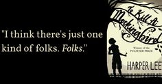 Goodreads Blog Post: Farewell, Harper Lee: Timeless Quotes from To Kill a Mockingbird