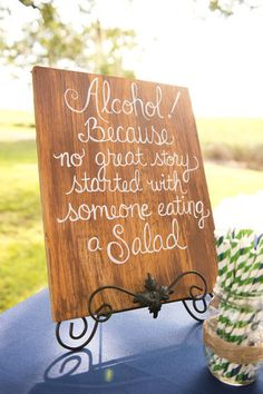 For your wedding reception cocktail hour, create a sign that reads: Alcohol! Because no great story starting with someone eating a salad. {Reese Moore Weddings}