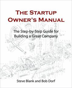 The Startup Owner's Manual : The Step-By-Step Guide for Building a Great Company by Bob Dorf and Steve Blank Hardcover) for sale online Book Club Books, Good Books, Books To Read, Business Model Canvas, Thing 1, Step Guide, Book Recommendations, Reading Lists, Textbook