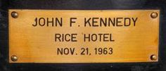 The Rice Hotel rocker that JFK sat on for about an hour (in his boxer shorts) on 11/21/63 went on the auction block in December 2011, with this nameplate on the back.