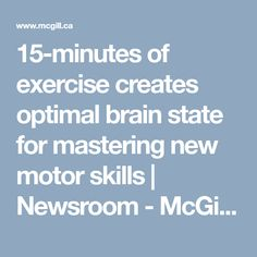 15-minutes of exercise creates optimal brain state for mastering new motor skills | Newsroom - McGill University