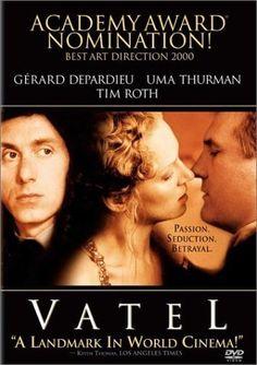 Vatel - wonderful true story set in pre-Revolutionary France