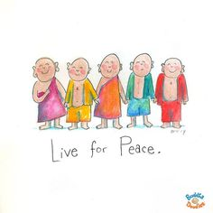 Live for Peace. ~ Buddha Doodles