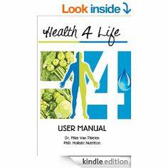 Amazon.com: Health 4 Life: User Manual by Dr. Mike Van Thielen PhD