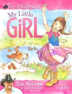 My Little Girl by Tim McGraw, illustrated by Julia Denos (one of my favorite illustrators!)