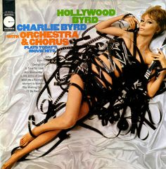 Charlie Byrd with Orchestra & Chorus - Hollywood Byrd Greatest Album Covers, Cool Album Covers, Music Album Covers, Lp Cover, Vinyl Cover, Cover Art, Lps, Georgy Girl, Album Covers