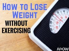 While exercise is great for you, some people just don't want to do. We're going to teach you how to lose weight without exercising.