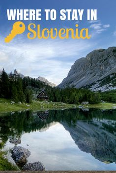 Slovenia Travel Guide: Want to know where to stay in Slovenia? Click here for the best suggestions.