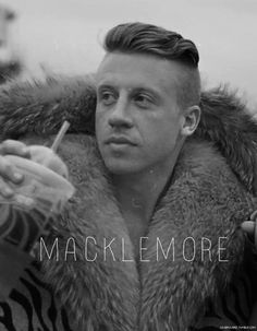 "macklemore, anyone who can put ""skeet blanket"" in a song is kind of a badass"